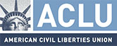 ACLU - American Civil Liberties Union